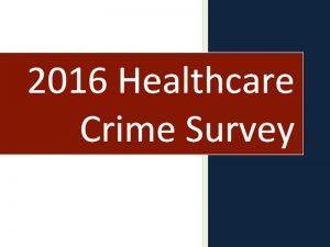Cover of 2016 Healthcare Crime Survey